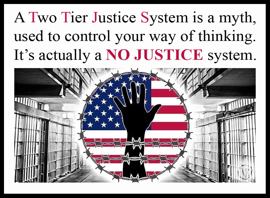 NO JUSTICE SYSTEM VS TWO TIER JUSTICE SYSTEM.jpg