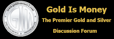Gold is Money -  The Premier Gold and Silver Forum